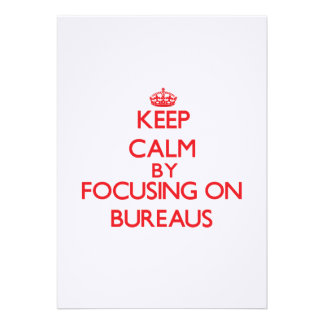 Keep Calm by focusing on Bureaus Custom Invitations