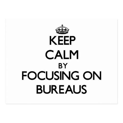 Keep Calm by focusing on Bureaus Post Card