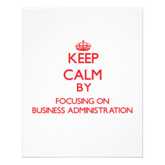 Keep Calm by focusing on Business Administration Flyers