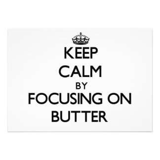 Keep Calm by focusing on Butter Personalized Invitation