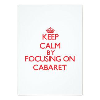Keep Calm by focusing on Cabaret 13 Cm X 18 Cm Invitation Card