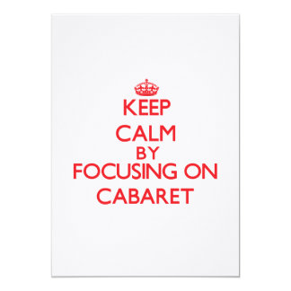 Keep Calm by focusing on Cabaret Custom Invite
