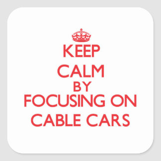 Keep Calm by focusing on Cable Cars Stickers