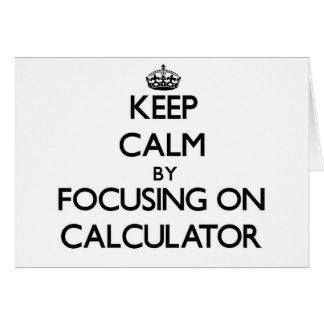 Keep Calm by focusing on Calculator Card
