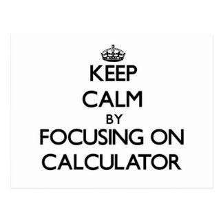 Keep Calm by focusing on Calculator Postcards