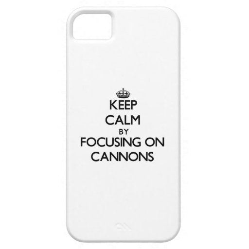 Keep Calm by focusing on Cannons iPhone 5/5S Cover