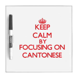 Keep Calm by focusing on Cantonese Dry-Erase Whiteboards