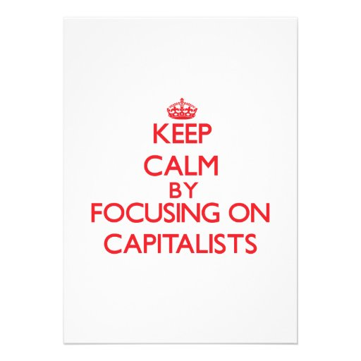Keep Calm by focusing on Capitalists Card