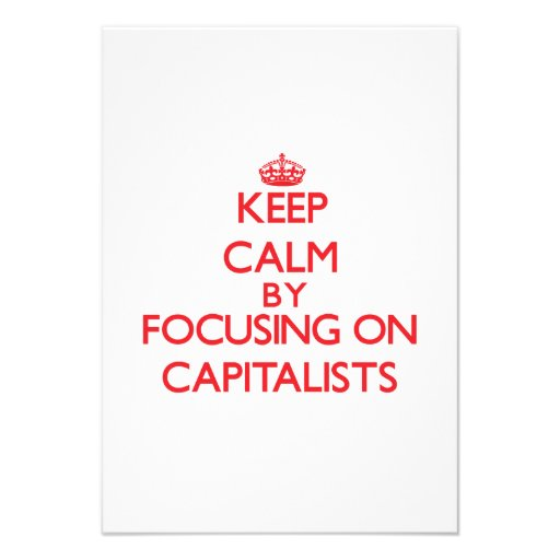 Keep Calm by focusing on Capitalists Announcements