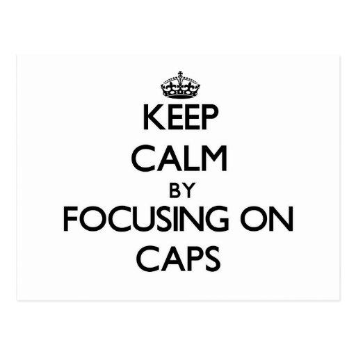 Keep Calm by focusing on Caps Postcard