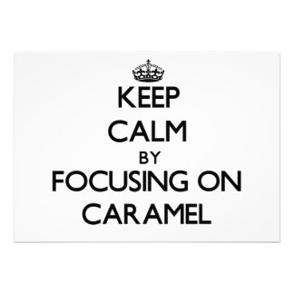 Keep Calm by focusing on Caramel Cards