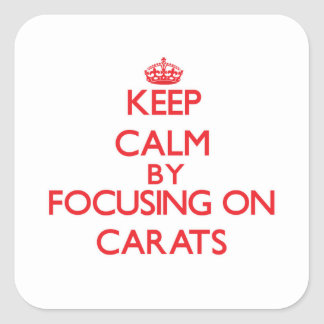 Keep Calm by focusing on Carats Sticker