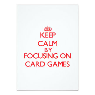 Keep Calm by focusing on Card Games Custom Invitations
