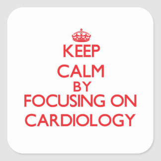 Keep Calm by focusing on Cardiology Square Sticker