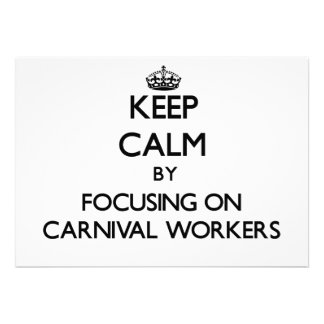 Keep Calm by focusing on Carnival Workers Invite