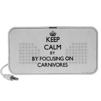 Keep calm by focusing on Carnivores Speakers
