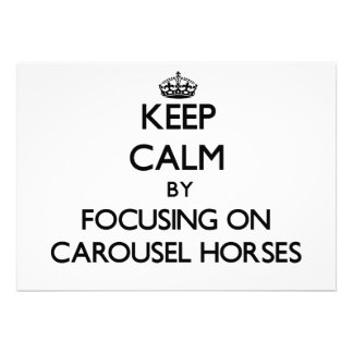 Keep Calm by focusing on Carousel Horses Invite
