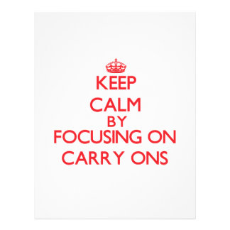Keep Calm by focusing on Carry-Ons Flyers