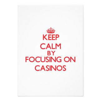 Keep Calm by focusing on Casinos Announcement