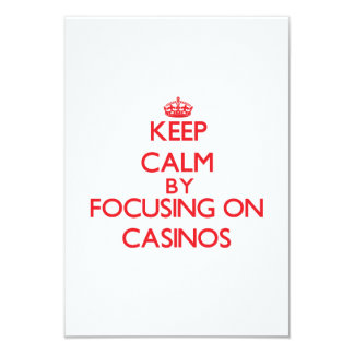 "Keep Calm by focusing on Casinos 3.5"" X 5"" Invitation Card"