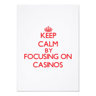 "Keep Calm by focusing on Casinos 5"" X 7"" Invitation Card"