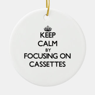 Keep Calm by focusing on Cassettes Ornaments