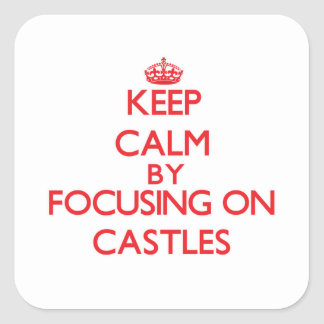 Keep Calm by focusing on Castles Stickers