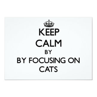 Keep calm by focusing on Cats 5x7 Paper Invitation Card