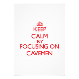 Keep Calm by focusing on Cavemen Personalized Announcements