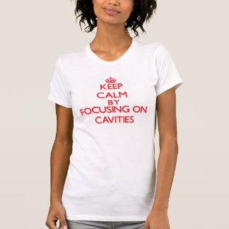 Keep Calm by focusing on Cavities Shirts