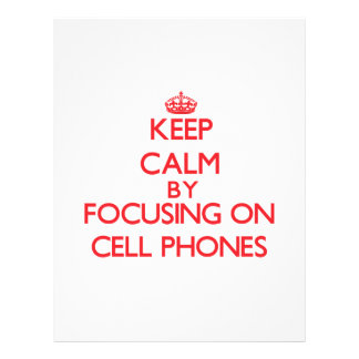 Keep Calm by focusing on Cell Phones Full Color Flyer