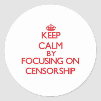 Keep Calm by focusing on Censorship Stickers