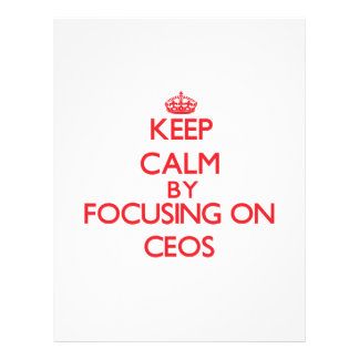 Keep Calm by focusing on CEOs Flyer Design