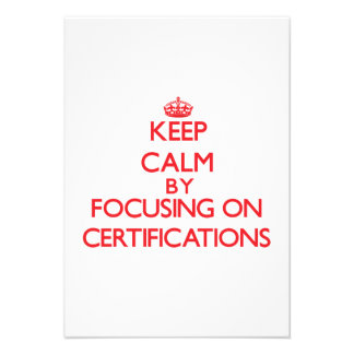 Keep Calm by focusing on Certifications Personalized Announcement