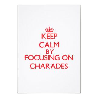 Keep Calm by focusing on Charades 13 Cm X 18 Cm Invitation Card