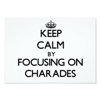 Keep Calm by focusing on Charades Custom Announcement
