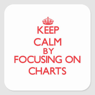 Keep Calm by focusing on Charts Stickers