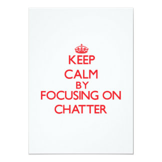 Keep Calm by focusing on Chatter Invitations