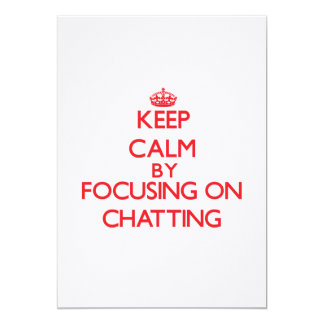 Keep Calm by focusing on Chatting Invite