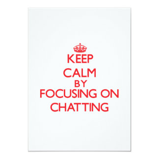 Keep Calm by focusing on Chatting Announcements