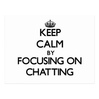 Keep Calm by focusing on Chatting Postcards