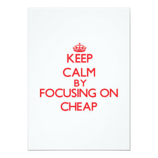 Keep Calm by focusing on Cheap 5x7 Paper Invitation Card