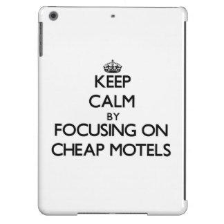 Keep Calm by focusing on Cheap Motels iPad Air Cover