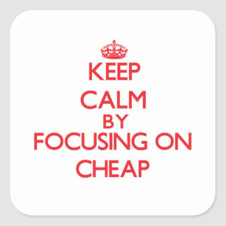 Keep Calm by focusing on Cheap Stickers