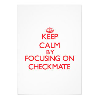 Keep Calm by focusing on Checkmate Personalized Announcements