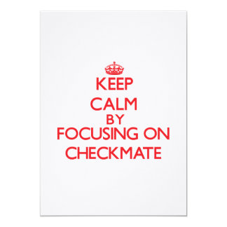 "Keep Calm by focusing on Checkmate 5"" X 7"" Invitation Card"