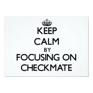 Keep Calm by focusing on Checkmate Custom Announcement