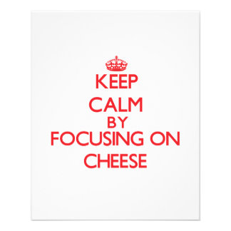 Keep Calm by focusing on Cheese 11.5 Cm X 14 Cm Flyer