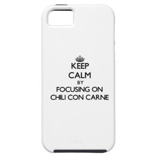 Keep Calm by focusing on Chili Con Carne iPhone 5 Covers