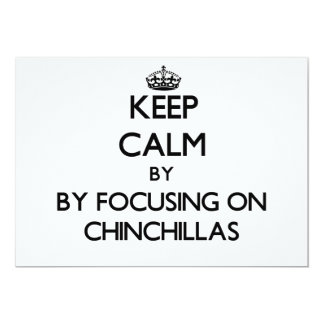 Keep calm by focusing on Chinchillas Invitations